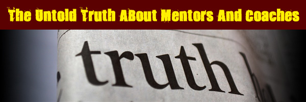 The Untold Truth About Mentors And Coaches