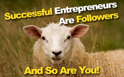 Successful Entrepreneurs Are Followers And So Are You