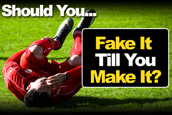 Should You Fake It Till You Make It?