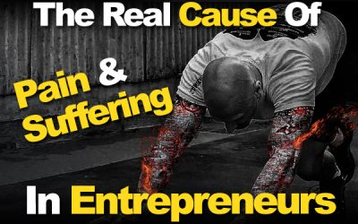 The Real Cause Of Pain And Suffering In Entrepreneurs And How To Work Through It