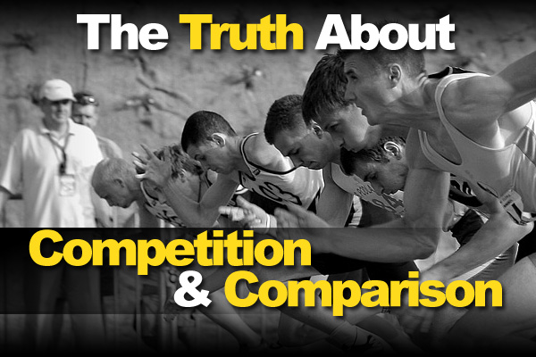 The Truth About Competition And Comparison