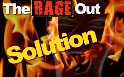 "The ""Rage Out"" Solution"