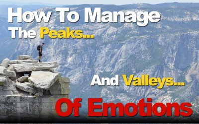 How To Manage The Peaks And Valleys Of Your Emotions
