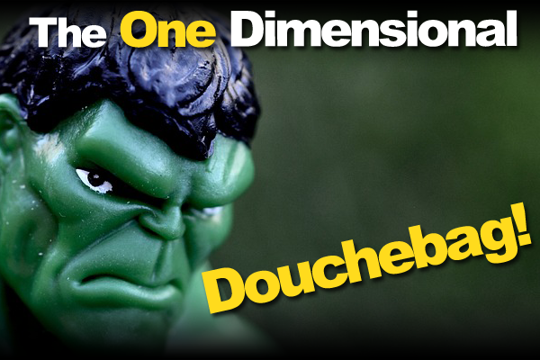 The One Dimensional Douchebag